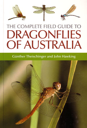 The complete field guide to dragonflies of Australia. Gunther Theischinger, John Hawking.