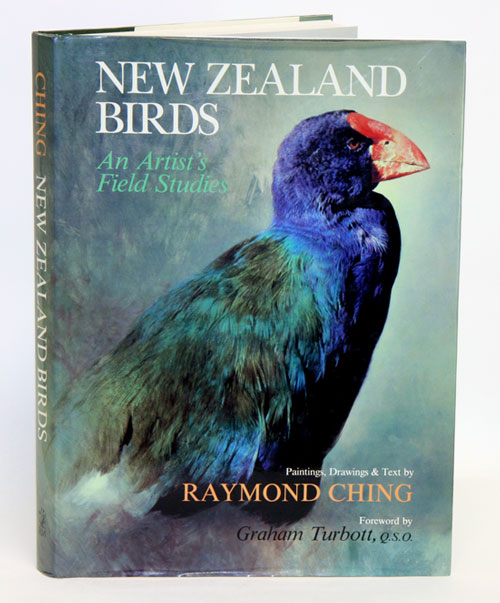 New Zealand Birds: an artist's field studies. Raymond Ching.