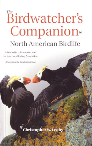 The birdwatcher's companion to North American birdlife. Christopher W. Leahy.