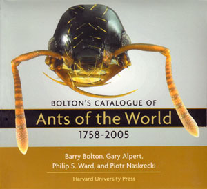 Bolton's catalogue of the ants of the world, 1758-2005. Barry Bolton.