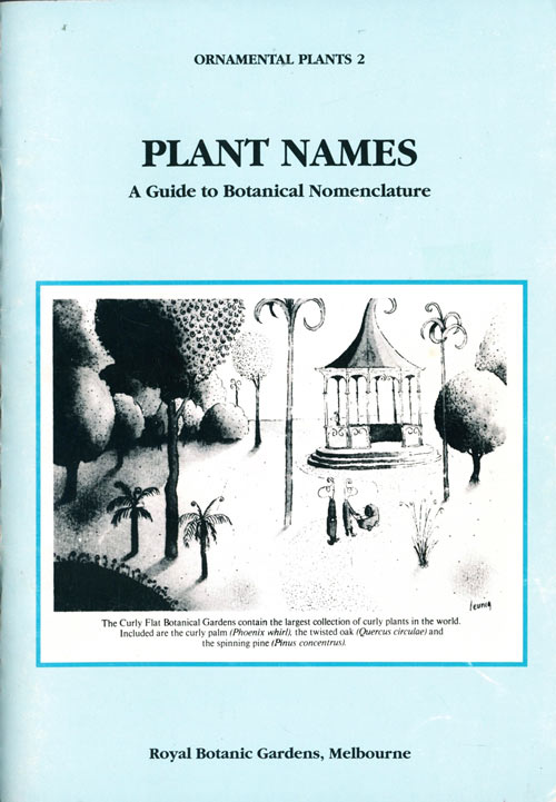 Plant names: a guide to botanical nomenclature. Peter Lumley, Roger, Spencer, Roger Spencer.