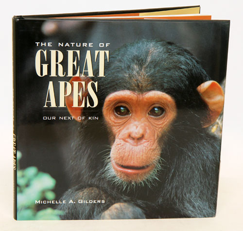 The nature of the Great apes. Michelle A. Gilders.