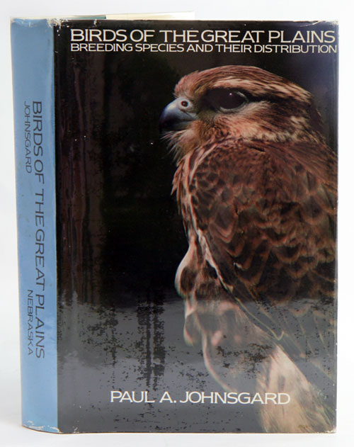 Birds of the great plains: breeding species and their distribution. Paul A. Johnsgard.