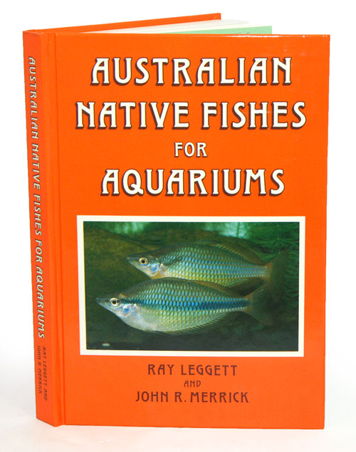 Australian native fishes for aquariums. Ray Leggett, John R. Merrick.