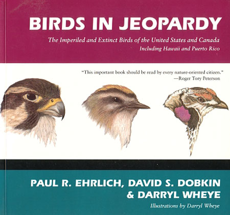 Birds in jeopardy: the imperiled and extinct birds of the United States and Canada, including Hawaii and Puerto Rico. Paul R. Ehrlich.