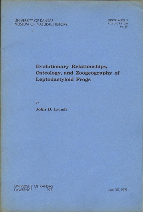 Evolutionary relationships, osteology, and zoogeography of Leptodacryloid frogs. John D. Lynch.
