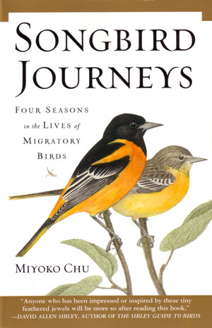 Songbird journeys: four seasons in the lives of migratory birds. Miyoko Chu.