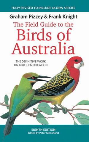 The field guide to the birds of Australia. Graham Pizzey, Frank Knight, Peter Menkhorst.