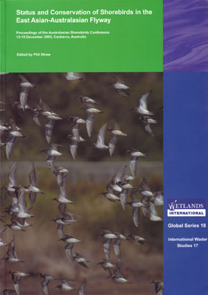 Status and conservation of shorebirds in the East Asian-Australasian Flyway: proceedings of the Australiasian Shorebirds Conference 13-15 December 2003, Canberra, Australia. Phil Straw.