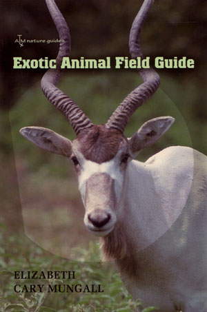 Exotic animal field guide: non-native hoofed mammals in the United States. Elizabeth Cary Mungall.