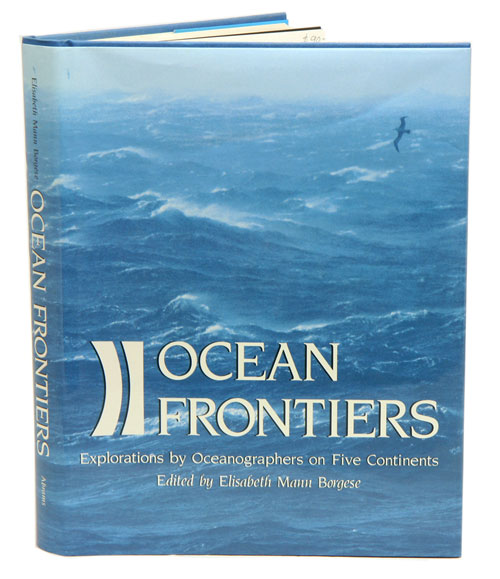 Ocean frontiers: explorations by oceanographers on five continents. Elisabeth Mann Borgese.