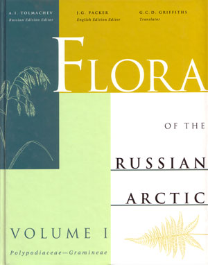 Flora of the Russian Arctic: volume one. A critical review of the vascular plants occuring in the Arctic Region of the Former Soviet Union. A. I. Tolmachev.