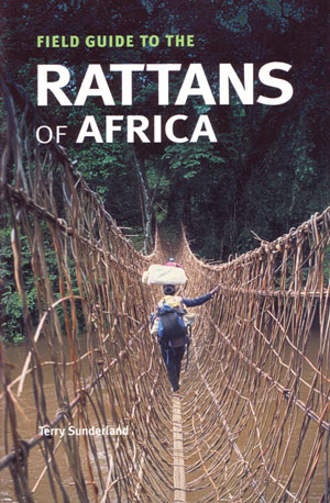 Field guide to the Rattan Palms of Africa. Terry Sunderland.