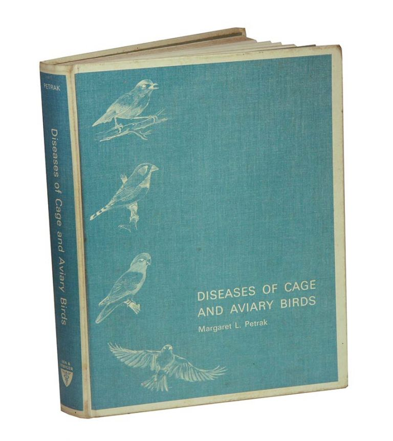 Diseases of cage and aviary birds. Margaret L. Petrak.