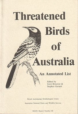 Threatened birds of Australia: an annotated list. Joost Brouwer, Stephen Garnett.