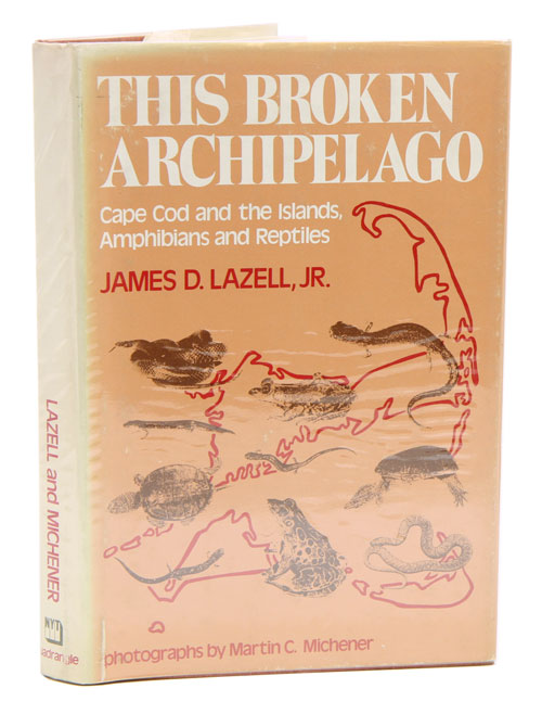 This broken archipelago: Cape Cod and the islands, amphibians and reptiles. James D. Lazell.