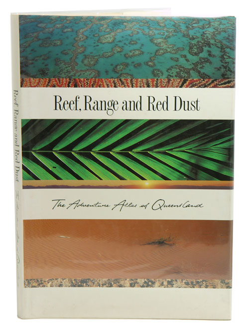 Reef, range and red dust: the adventure atlas of Queensland. David Wadley.