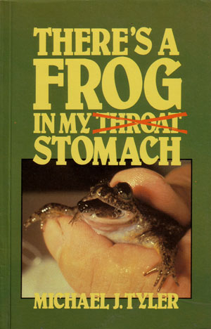 There's a frog in my stomach. Michael J. Tyler.