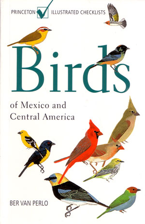 Birds of Mexico and Central America. Ber van Perlo.