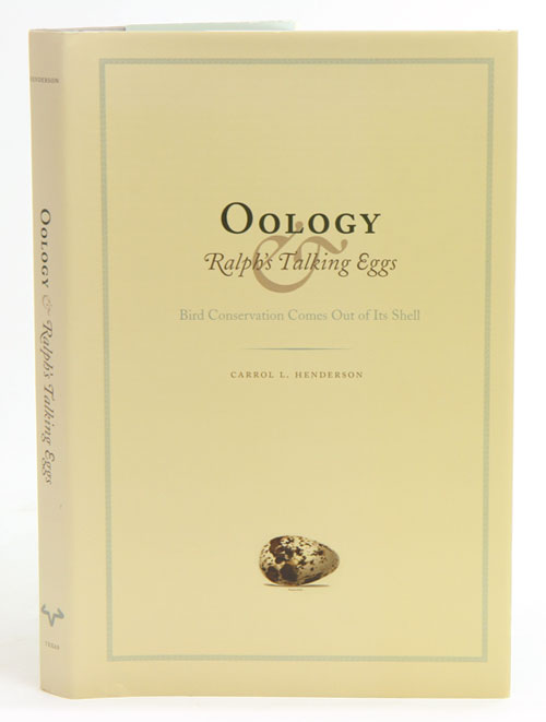 Oology and Ralph's talking eggs: bird conservation comes out of its shell. Carrol L. Henderson.