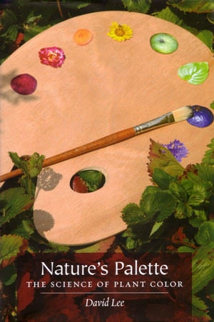 Nature's palette: the science of plant color. David Lee.
