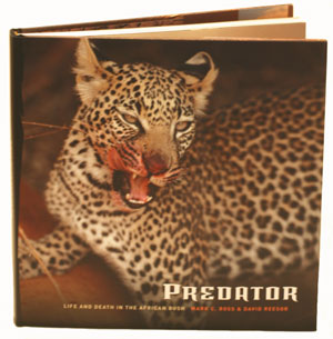Predator: life and death in the African bush. Mark Ross, David Reesor.