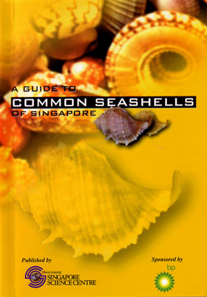 A guide to common seashells of Singapore. K. S. Tan.