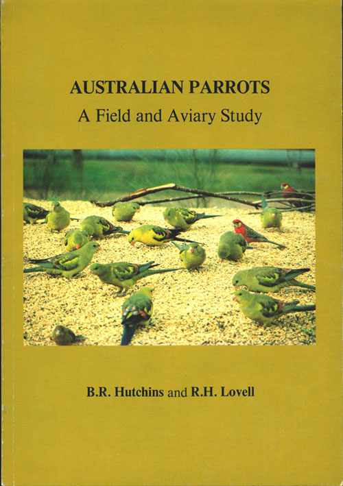 Australian parrots: a field and aviary study. B. R. Hutchins, R. H. Lovell.