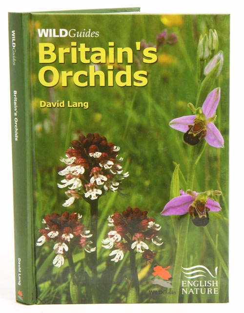 Britain's orchids: a guide to the identification and ecology of the wild orchids of Britain and Ireland. David Lang.
