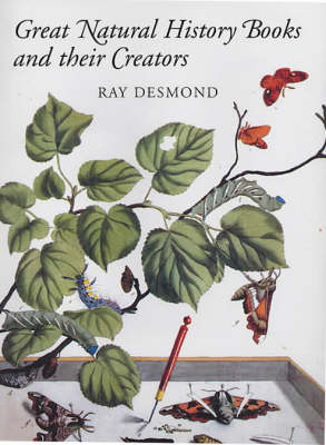 Great natural history books and their creators. Ray Desmond.