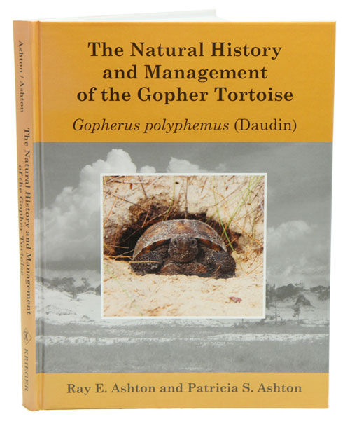 The natural history and management of the Gopher tortoise (Gopherus polyphemus Daudin). Ray E. Ashton, Patricia S. Ashton.
