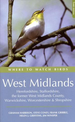 Where to watch birds in the West Midlands, Herefordshire, Staffordshire, the Former West Midlands County, Warwickshire, Worcestershire and Shropshire. Graham Harrison.