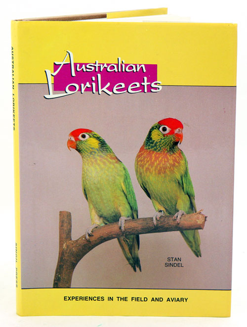 Australian lorikeets: experiences in the field and aviary. Stan Sindel, James Gill.