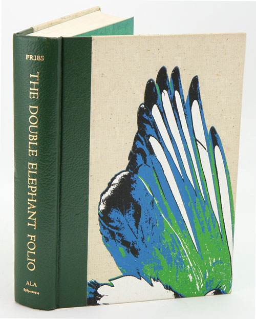 The Double Elephant Folio: the story of Audubon's Birds of America. Waldemar H. Fries.