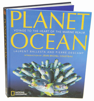 Planet ocean: voyage to the heart of the marine realm. Laurent Ballesta, Pierre Descamp.