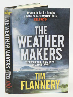 The weather makers: the history and future impact of climate change. Timothy Flannery.