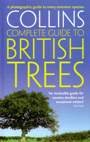 Collins complete guide to British trees: a photographic guide. Paul Sterry.