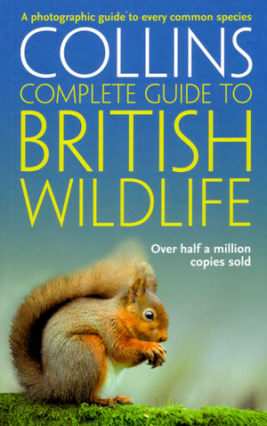 Collins complete guide to British wildlife: a photographic guide. Paul Sterry.