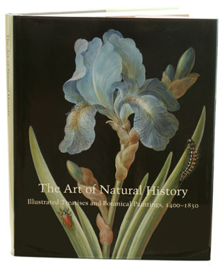 The art of natural history: illustrated treatises and botanical paintings, 1400-1850. Therese O'Malley, Amy R. W. Meyers.