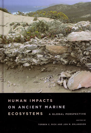 Human impacts on ancient marine ecosystems: a global perspective. Torben C. Rick, Jon M. Erlandson.