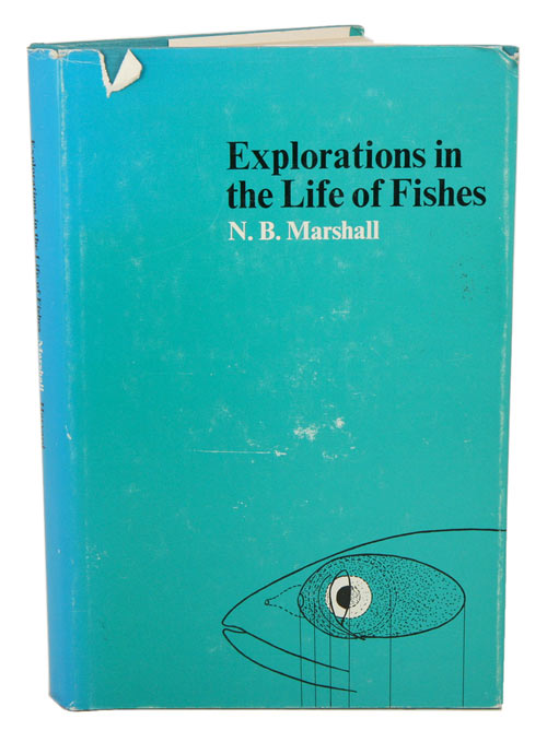 Explorations in the life of fishes. N. B. Marshall.