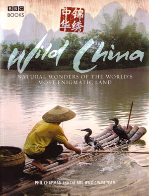 Wild China: the hidden wonders of the world's most enigmatic land. Phil Chapman.