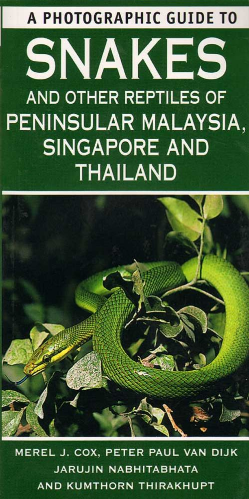 Photographic guide to snakes and other reptiles of Peninsular Malaysia, Singapore and Thailand. Merel Cox.