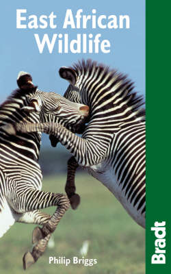 East African wildlife: a visitor's guide. Philip Briggs.