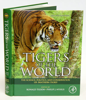 Tigers of the world: the science, politics, and conservation of Panthera tigris. Ronald Tilson, Philip J. Nyhus.