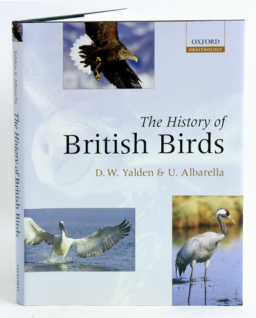 The history of British birds. D. W. Yalden, U. Albarella.