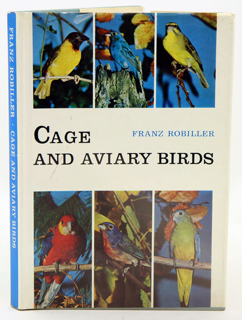 Cage and aviary birds. Franz Robiller.