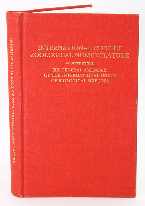 International Code of Zoological Nomenclature adopted by the [20th] General Assembly of the International Union of Biological Sciences. W. D. L. Ride.