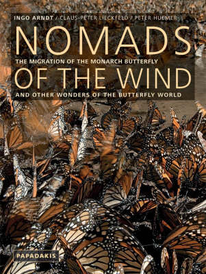 Nomads of the wind: the migration of the Monarch butterfly and other wonders of the butterfly world. Ingo Arndt.