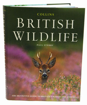 Collins British wildlife: the definitive guide to Britain's plants and animals. Paul Sterry.